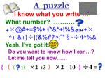 a puzzle i know what you write