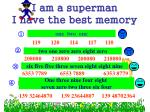 i am a superman i have the best memory