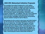 2004 epa watershed initiative proposals