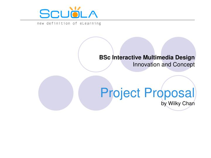 bsc interactive multimedia design innovation and concept project proposal by wilky chan n.