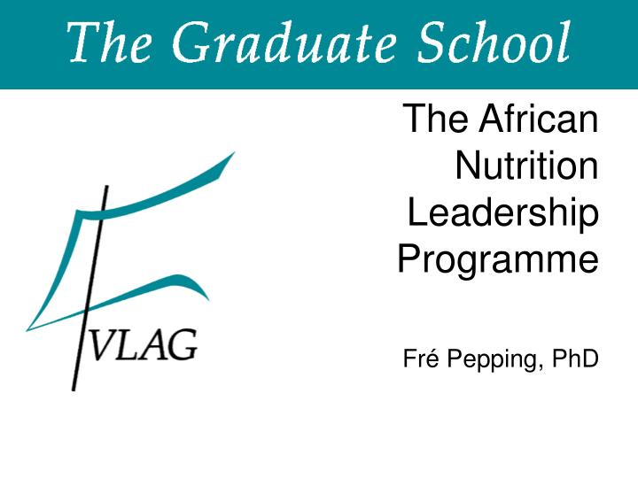 the african nutrition leadership programme n.