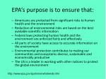 epa s purpose is to ensure that