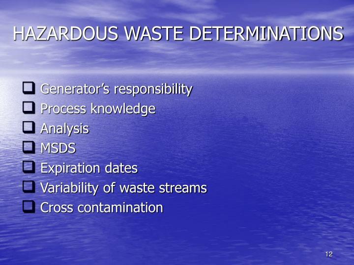 HAZARDOUS WASTE DETERMINATIONS