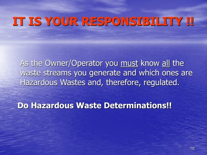 IT IS YOUR RESPONSIBILITY !!