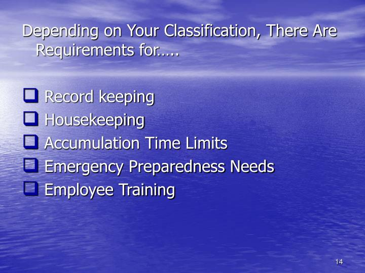 Depending on Your Classification, There Are Requirements for…..