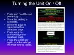 turning the unit on off