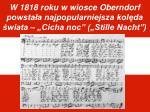 w 1818 roku w wiosce oberndorf powsta a najpopularniejsza kol da wiata cicha noc stille nacht