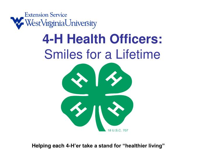 4 h health officers smiles for a lifetime n.