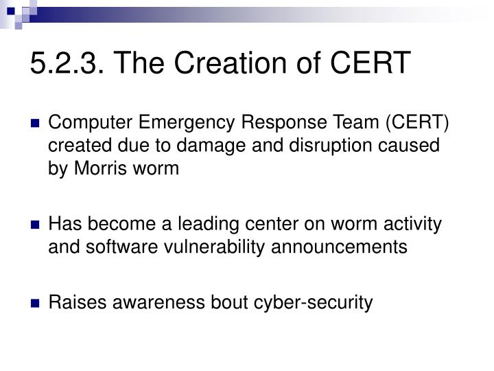 5.2.3. The Creation of CERT