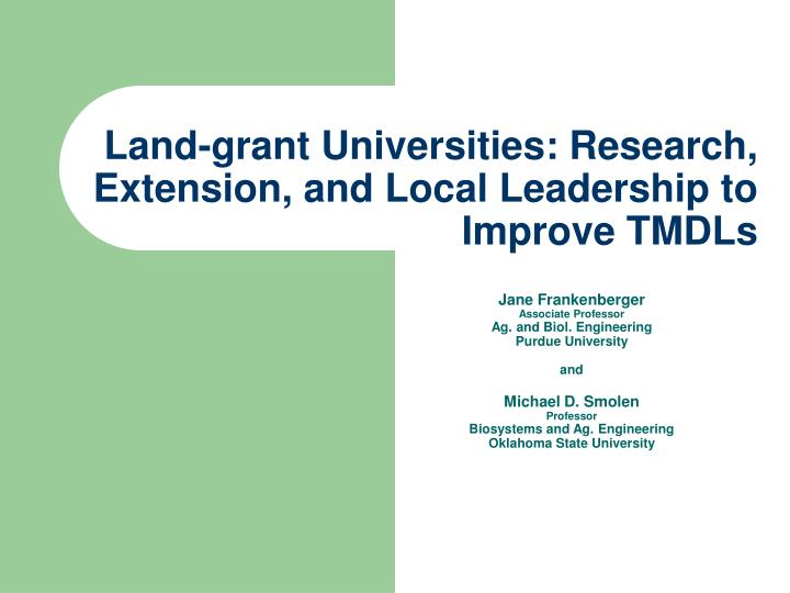 land grant universities research extension and local leadership to improve tmdls n.