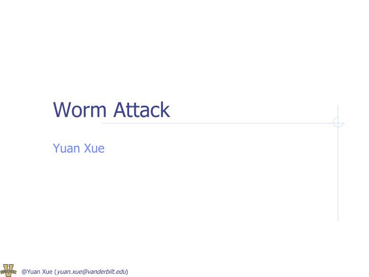 worm attack n.