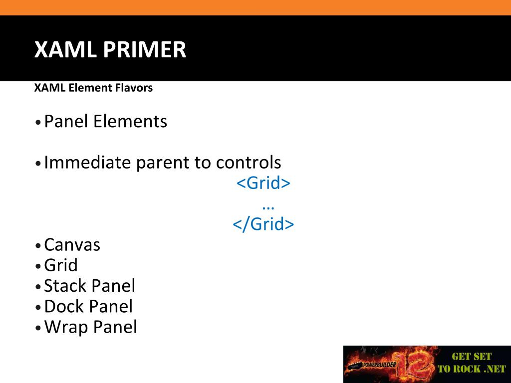 PPT - Get your XAML on! : Using PowerBuilder's XAML Editor