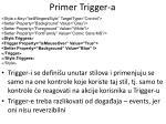 primer trigger a