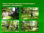 dzieci r wnie aktywnie uczestniczy y w zaj ciach z policjantami
