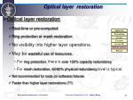 optical layer restoration