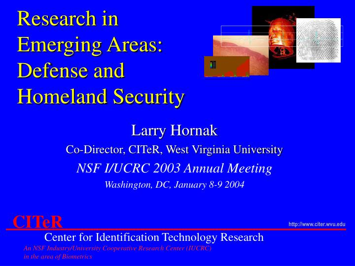 Research in Emerging Areas: Defense and Homeland Security