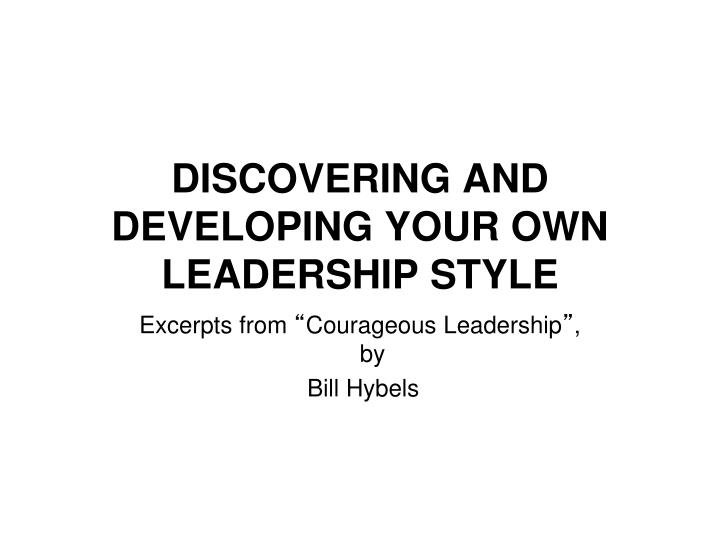discovering and developing your own leadership style n.