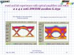 field and lab experiences with optical amplifiers and fbgs 2 x 4 x 10g dwdm 210km g 6523