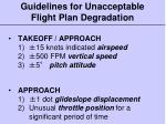 guidelines for unacceptable flight plan degradation