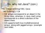 so why not java con