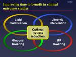 improving time to benefit in clinical outcomes studies