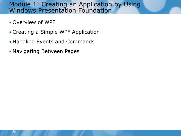 module 1 creating an application by using windows presentation foundation n.