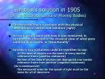 einstein s solution in 1905 on the electrodynamics of moving bodies1