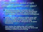 how does the speed of light affect our experience with space