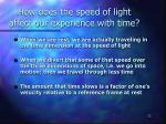 how does the speed of light affect our experience with time