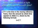 how does the speed of light affect our experience with time1