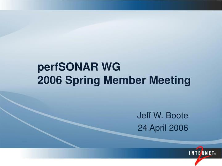 perfsonar wg 2006 spring member meeting n.