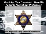 death by their own hand have we failed to protect our protectors