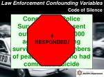law enforcement confounding variables code of silence