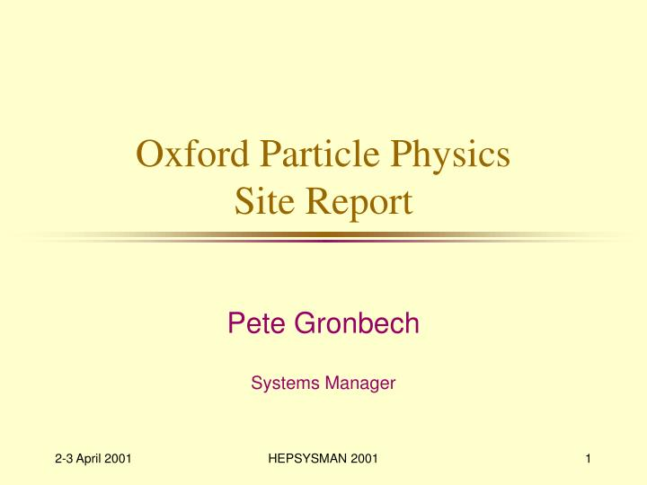 oxford particle physics site report n.