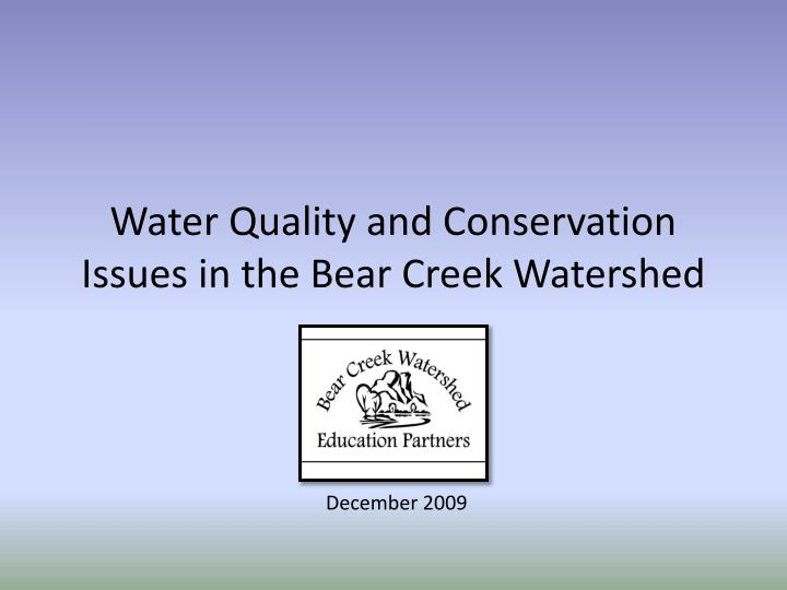 water quality and conservation issues in the bear creek watershed n.