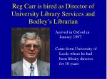 reg carr is hired as director of university library services and bodley s librarian