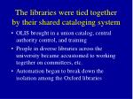 the libraries were tied together by their shared cataloging system