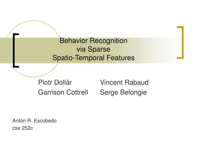 behavior recognition via sparse spatio temporal features n.