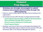closeout final reports