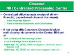 closeout nih centralized processing center