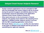 delayed onset human subjects research