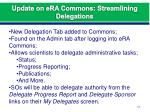 update on era commons streamlining delegations