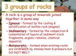 3 groups of rocks