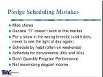 pledge scheduling mistakes
