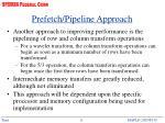 prefetch pipeline approach