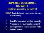 impaired decisional capacity children dementia mentally ill