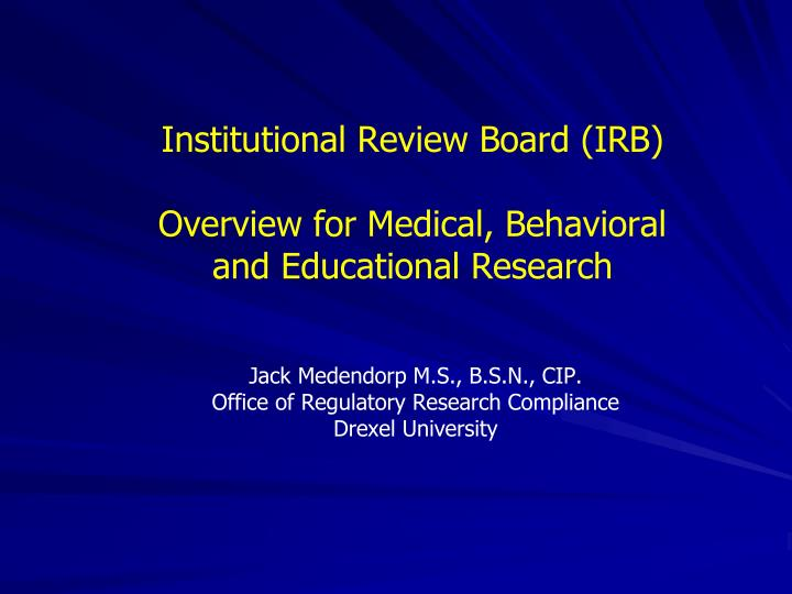 institutional review board irb overview for medical behavioral and educational research n.