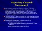regulatory research environment