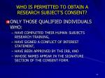 who is permitted to obtain a research subject s consent