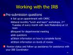 working with the irb